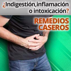 Remedios caseros para la Indigestión, inflamación e intoxicación